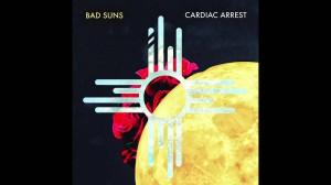 Bad Suns - Cardiac Arrest [Audio Stream]