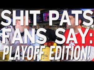 Shit Pats Fans Say: Playoff Edition